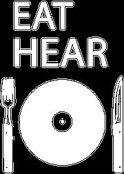 EAT HEAR